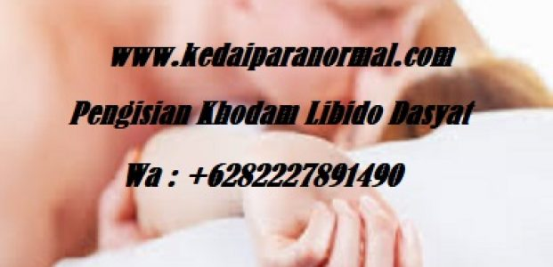 Pengisian Khodam Libido Dasyat